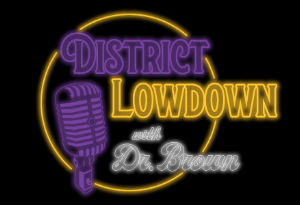District Lowdown with Dr. Brown