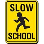 "street sign stating ""slow school"""